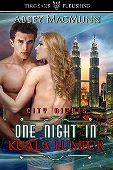 One Night in Kuala Lumpur: City Nights Series: #31 by [MacMunn, Abbey]
