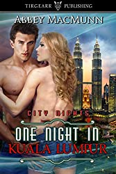One Night in Kuala Lumpur: City Nights Series: #31