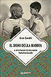 Scarica Libro Il dono della rabbia e altre lezioni di mio nonno Mahatma Gandhi (PDF,EPUB,MOBI) Online Italiano Gratis