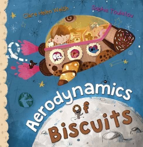Aerodynamics of Biscuits by Clare Helen Welsh (2015-09-28)