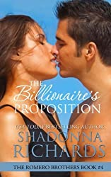 The Billionaire's Proposition (The Romero Brothers) (Volume 4) by Shadonna Richards (2014-03-28)