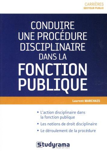Conduire une procédure disciplinaire dans la fonction publique par Laurent Marchais