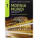 Moenia mundi. Cultura e letteratura latina percorsi antologici. Per le Scuole superiori: 1