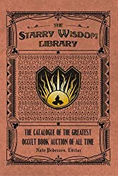 The Starry Wisdom Library: The Catalogue of the Greatest Occult Book Auction of All Time