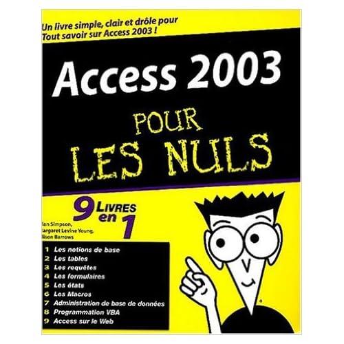 Access 2003, 9 en 1 pour les nuls de A. Simpson ( 25 février 2004 )
