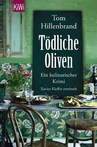 Zeitgenössische Olive (Tödliche Oliven: Ein kulinarischer Krimi. Xavier Kieffers vierter Fall)