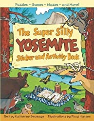 The Super Silly Yosemite Sticker and Activity Book: Puzzles, Games, Mazes and More!