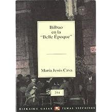 """Bilbao en la """"belle epoque"""" (Bizkaiko Gaiak Temas Vizcai)"""
