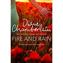 Fire and Rain by Diane Chamberlain (2016-08-25)