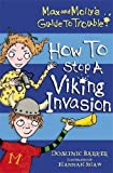 How to Stop a Viking Invasion (Max and Molly's Guide to Trouble)