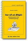 Sinn-voll und alltäglich: Materialiensammlung für Kinder mit Wahrnehmungsstörungen. Kopiervorlagen (Praxis Ergotherapie)