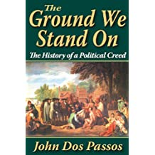 The Ground We Stand on: The History of a Political Creed