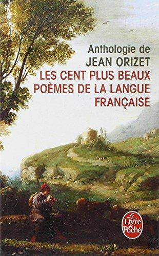 Les cent plus beaux poèmes de la langue française par Jean Orizet