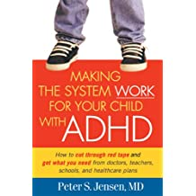Making the System Work for Your Child with ADHD (English Edition)