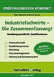 Industriefachwirte: Die Zusammenfassung: Handlungsspezifische Qualifikationen