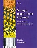 Strategic Supply Chain Alignment: Best Practice in Supply Chain Management