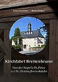 Kirchfahrt Breitenbrunn: Von der Kapelle St. Peter zur St. Christophoruskirche