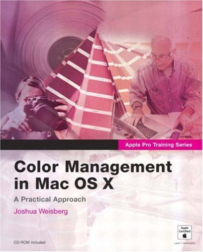 Practical Color Management with Mac OS X (Apple Pro Training) by Joshua Weisberg (2004-05-25) par Joshua Weisberg