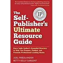 The Self-Publisher's Ultimate Resource Guide: Every Indie Author's Essential Directory—To Help You Prepare, Publish, and Promote Professional Looking Books (English Edition)