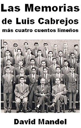 Las Memorias de Luis Cabrejos: Mas cuatro cuentos limeños por David Mandel