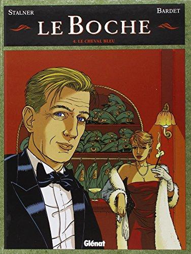 Boche (Le) [Bande dessinée] [Série] (t.04) : Le cheval bleu
