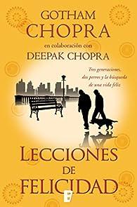 Lecciones de felicidad par Gotham Chopra