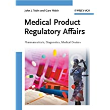 Medical Product Regulatory Affairs: Pharmaceuticals, Diagnostics, Medical Devices (English Edition)