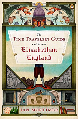the-time-travelers-guide-to-elizabethan-england