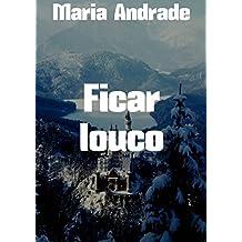 Ficar louco (Portuguese Edition)