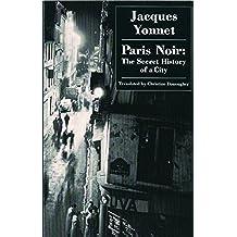 Paris Noir: The Secret History of A City