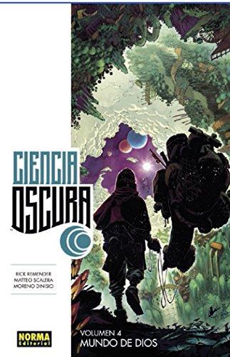 Ciencia Oscura 4. Mundo de Dios por Matteo Scalera y Moreno Dionisio Rick Remender