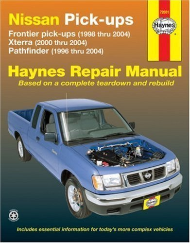 Nissan Pick-ups: Frontier pick-ups (1998 thru 2004), Xterra (2000 thru 2004), Pathfinder (1996 thru 2004) (Haynes Repair Manual) by Freund, Ken Published by Haynes (2007) Paperback