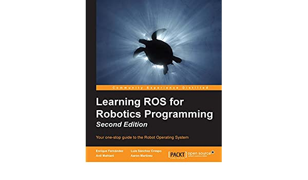 Learning ROS for Robotics Programming - Second Edition eBook