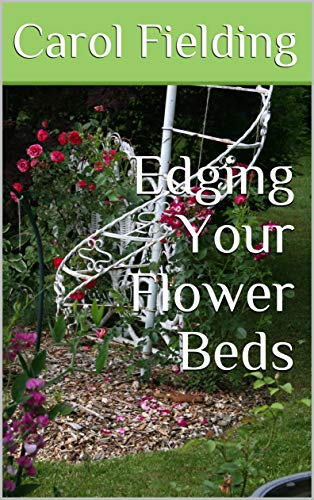 Edging Your Flower Beds (English Edition)