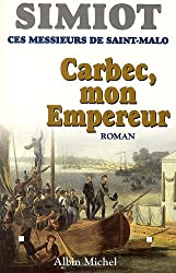 Carbec, mon empereur : Ces messieurs de Saint-Malo