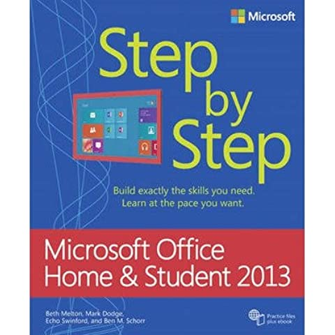 [(Microsoft Office Home and Student 2013 Step by Step)] [ By (author) Beth Melton, By (author) Mark Dodge, By (author) Echo Swinford, By (author) Ben M. Schorr ] [May,