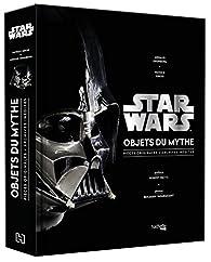 Star Wars, Objets du mythe par Patrice Girod
