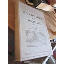 The Challenge of Socialism (British Political Tradition Series)