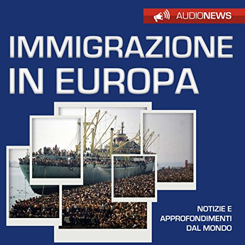 Immigrazione in Europa  Audiolibri