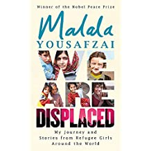 We Are Displaced: My Journey and Stories from Refugee Girls Around the World