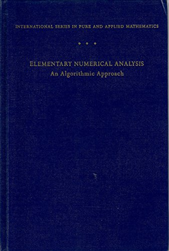 Elementary Numerical Analysis: Algorithmic Approach (McGraw-Hill International Editions Series)
