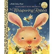 Margaret Wise Brown's The Whispering Rabbit (Little Golden Book)