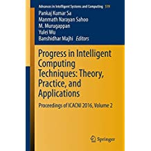Progress in Intelligent Computing Techniques: Theory, Practice, and Applications: Proceedings of Icacni 2016