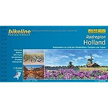 Radregion Holland: Radwandern im Land der Windmühlen, Klompen und Tulpen. 1:75.000, 1.000 km (Bikeline Radtourenbücher)