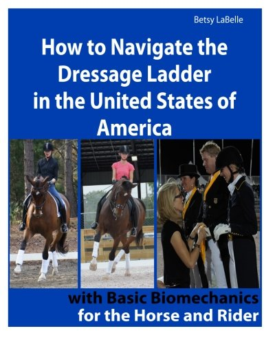 How to Navigate the Dressage Ladder in the United States of America por Betsy LaBelle