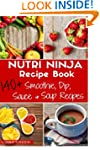 Nutri Ninja Recipe Book: 140 Recipes...
