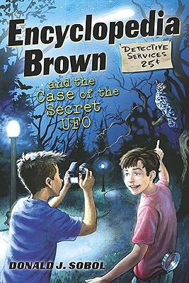 [( Encyclopedia Brown and the Case of the Secret UFOs (Encyclopedia Brown (Hardcover)) By Sobol, Donald J ( Author ) Hardcover Oct - 2010)] Hardcover