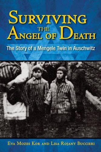 Surviving the Angel of Death: The Story of a Mengele Twin in Auschwitz por Eva Mozes Kor