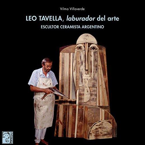Leo Tavella, laburador del arte: Escultor ceramista argentino