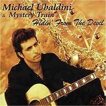 Hidin From the Devil by Michael Ubaldini & Mystery Train (1999-12-07)